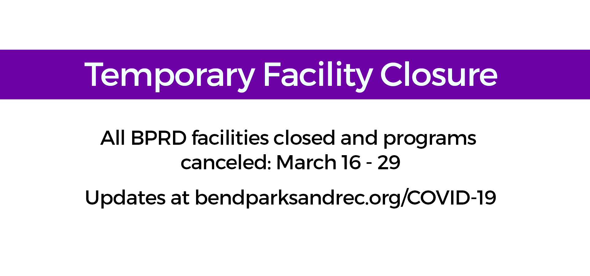 COVID All Facilities Closed March 16 - 29