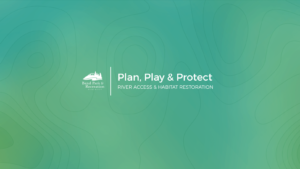 Plan, Play and Protect. River Access and Habitat Restoration Plan for Bend Park and Recreation District.